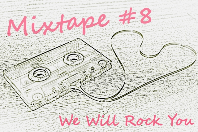 Mixtape #8 We Will Rock You