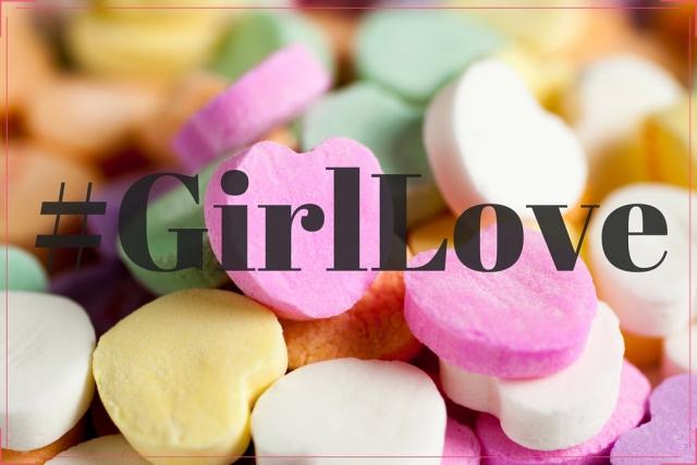 #GirlLove