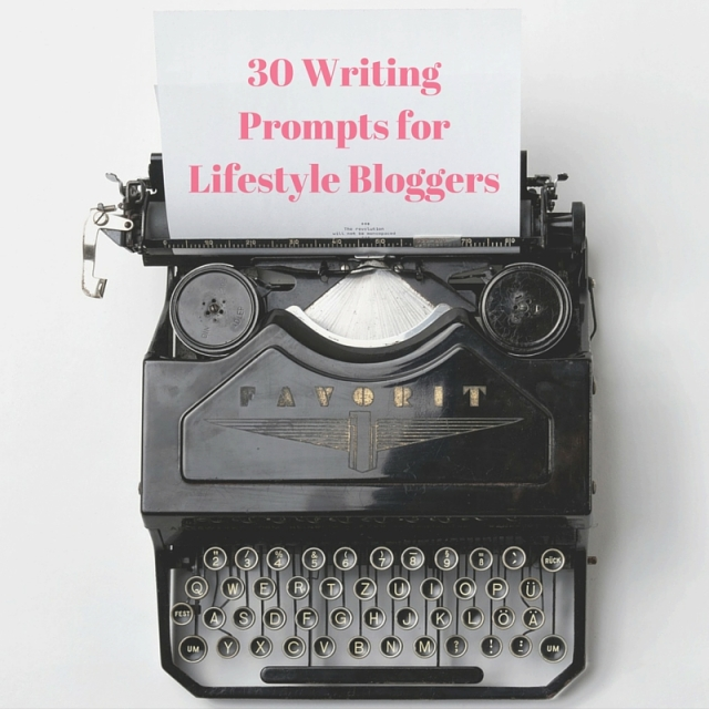 30 Writing Prompts for Lifestyle Bloggers