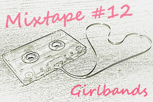 Mixtape #12 Girlbands