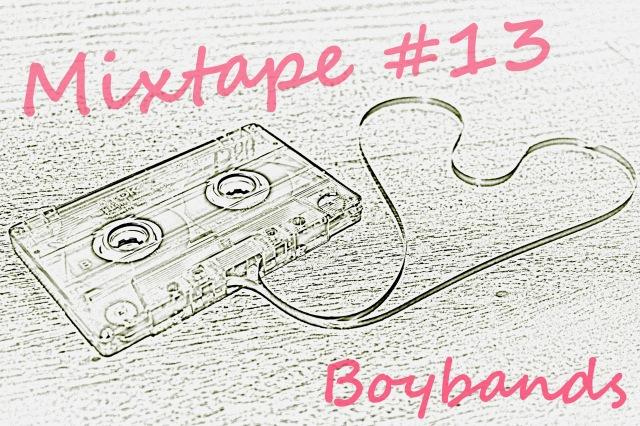 Mixtape #13 - Boybands