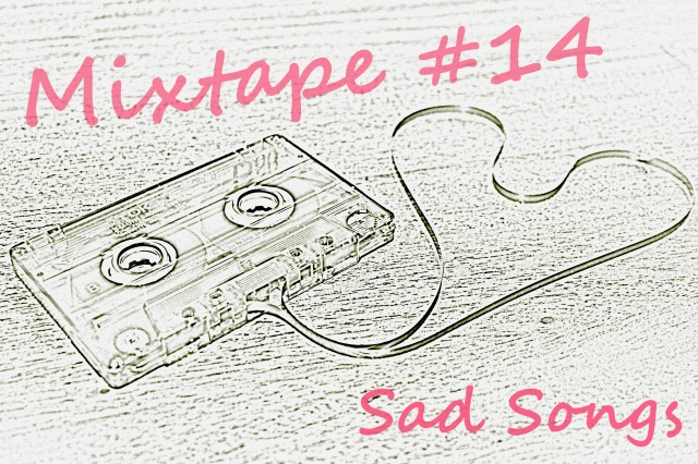 Mixtape #14 Sad Songs