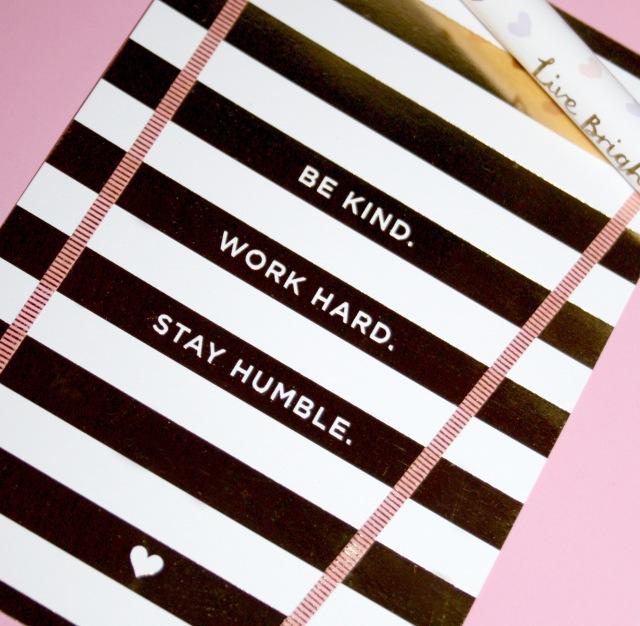 Be kind work hard stay humble