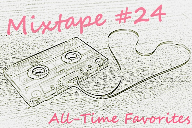 Mixtape All-Time Favorites
