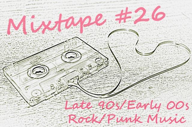Mixtape #26 90s00s Rock-Punk